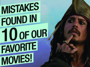 Mistakes Found in 10 of Our Favorite Movies